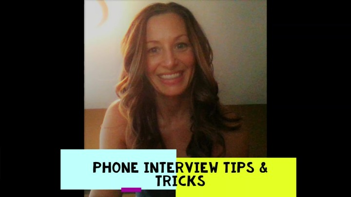 Back To Work? Phone Interview Tips and Tricks.